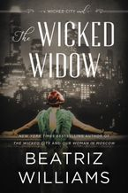 The Wicked Widow Hardcover  by Beatriz Williams