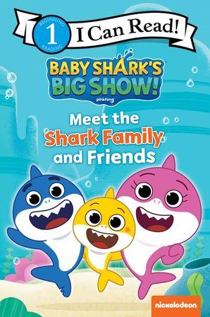 Baby Shark's Big Show!: Meet the Shark Family and Friends