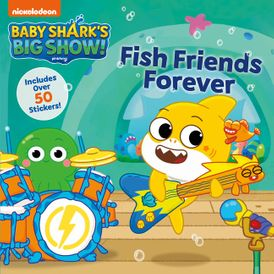 Baby Shark's Big Show!: Fish Friends Forever