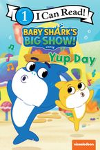 Baby Shark's Big Show!: Yup Day