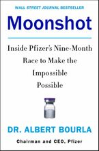 Book cover image: Moonshot: Inside Pfizer's Nine-Month Race to Make the Impossible Possible