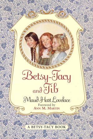 Betsy-Tacy and Tib book image