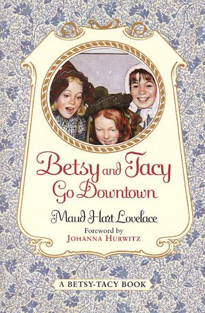 Betsy and Tacy Go Downtown book image