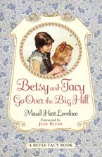 Betsy and Tacy Go Over the Big Hill Paperback  by Maud Hart Lovelace