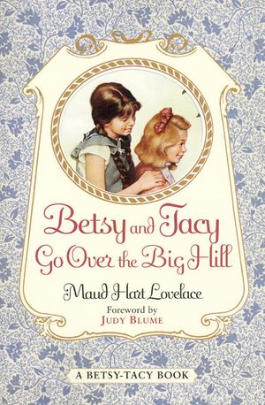 Betsy and Tacy Go Over the Big Hill book image