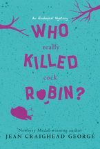 Who Really Killed Cock Robin? Paperback  by Jean Craighead George