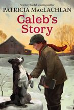 Caleb's Story Paperback  by Patricia MacLachlan