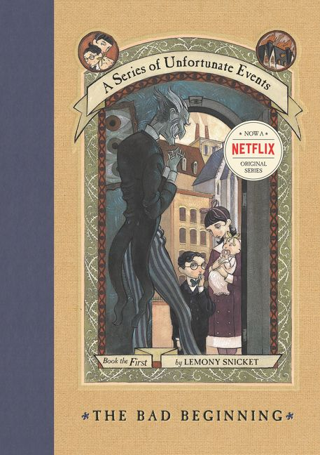A Series of Unfortunate Events #1: The Bad Beginning - Lemony Snickett