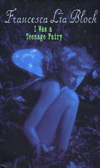 I Was a Teenage Fairy Paperback  by Francesca Lia Block