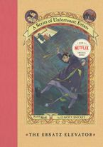 A Series of Unfortunate Events #6: The Ersatz Elevator Hardcover  by Lemony Snicket