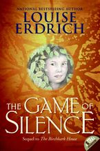 The Game of Silence Paperback  by Louise Erdrich