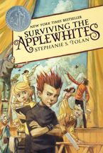Surviving the Applewhites Paperback  by Stephanie S. Tolan