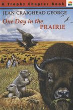 One Day in the Prairie Paperback  by Jean Craighead George