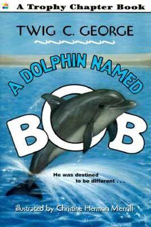 A Dolphin Named Bob book image