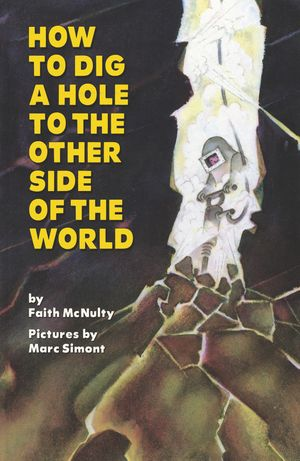 How to Dig a Hole to the Other Side of the World book image