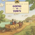 Going to Town Paperback  by Laura Ingalls Wilder