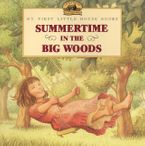 Summertime in the Big Woods Paperback  by Laura Ingalls Wilder