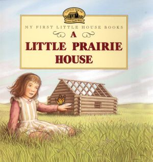 A Little Prairie House