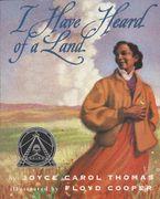 I Have Heard of a Land Paperback  by Joyce Carol Thomas