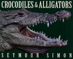 Crocodiles & Alligators Paperback  by Seymour Simon