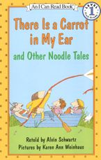 There Is a Carrot in My Ear and Other Noodle Tales Paperback  by Alvin Schwartz
