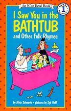I Saw You in the Bathtub
