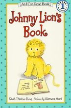 Johnny Lion's Book Paperback  by Edith Thacher Hurd