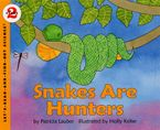 Snakes Are Hunters Paperback  by Patricia Lauber