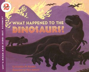 What Happened to the Dinosaurs? book image