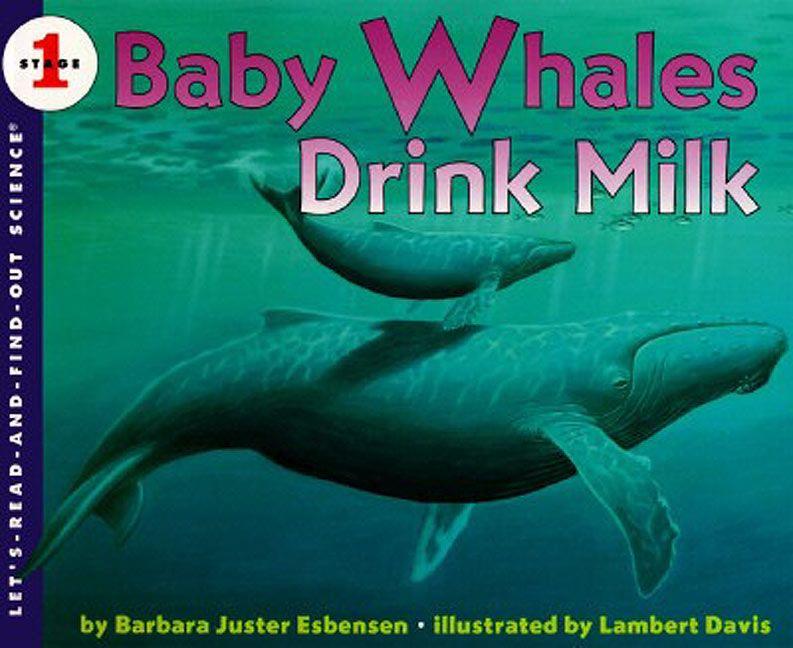 Baby Whales Drink Milk - Barbara Juster Esbensen - Paperback