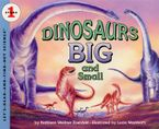 Dinosaurs Big and Small Paperback  by Kathleen Weidner Zoehfeld