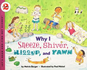 Why I Sneeze, Shiver, Hiccup, & Yawn book image