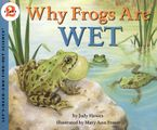 Why Frogs Are Wet Paperback  by Judy Hawes