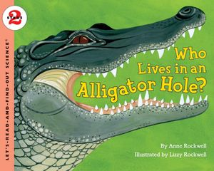 Who Lives in an Alligator Hole? book image