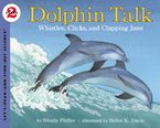 Dolphin Talk Paperback  by Wendy Pfeffer