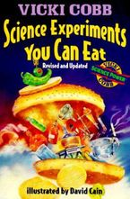 Science Experiments You Can Eat Paperback  by Vicki Cobb