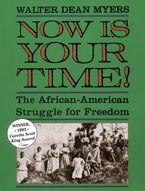Now Is Your Time! Paperback  by Walter Dean Myers