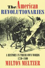 The American Revolutionaries Paperback  by Milton Meltzer