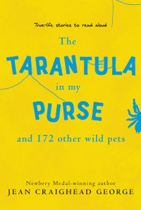 the-tarantula-in-my-purse-and-172-other-wild-pets