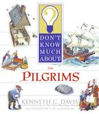 Don't Know Much About the Pilgrims Paperback  by Kenneth C. Davis