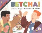 Betcha! Paperback  by Stuart J. Murphy