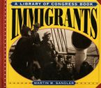 Immigrants Paperback  by Martin W. Sandler