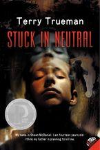 Stuck in Neutral Paperback  by Terry Trueman