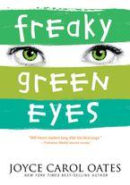 Freaky Green Eyes Paperback  by Joyce Carol Oates