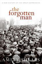 The Forgotten Man Hardcover  by Amity Shlaes