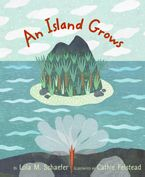 Island Grows, An Hardcover  by Lola M. Schaefer