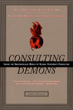Book cover image: Consulting Demons: Inside the Unscrupulous World of Global Corporate Consulting