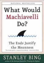 What Would Machiavelli Do? Paperback  by Stanley Bing