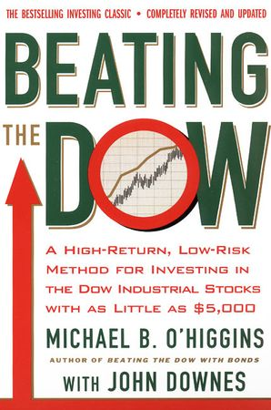 Book cover image: Beating The Dow Revised Edition: A High-Return, Low-Risk Method for Investing in the Dow Jones Industrial Stocks with as Little as $5,000