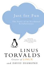 Book cover image: Just for Fun: The Story of an Accidental Revolutionary